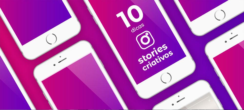 Stories Criativos: 10 Dicas criativas para explorar no instagram de sua marca